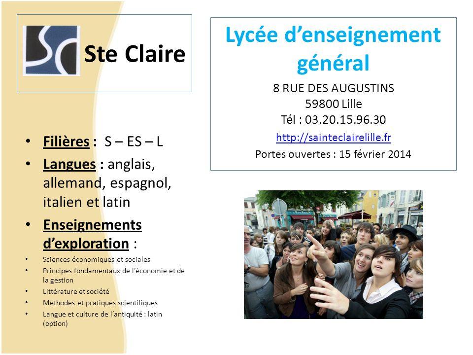 Ste Claire Filières : S – ES – L Langues : anglais, allemand, espagnol, italien et latin Enseignements dexploration : Sciences économiques et sociales