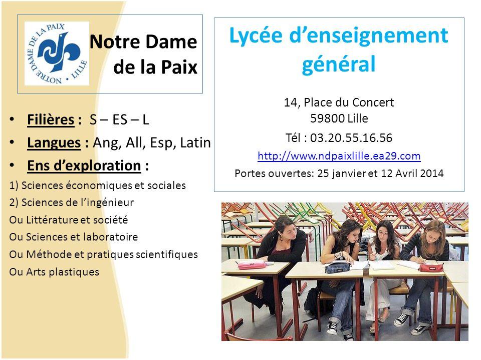 Notre Dame de la Paix Lycée denseignement général 14, Place du Concert 59800 Lille Tél : 03.20.55.16.56 http://www.ndpaixlille.ea29.com Portes ouverte