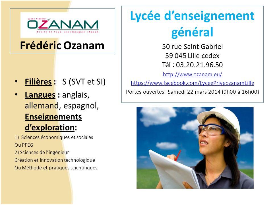 Frédéric Ozanam Filières : S (SVT et SI) Langues : anglais, allemand, espagnol, Enseignements dexploration: 1)Sciences économiques et sociales Ou PFEG