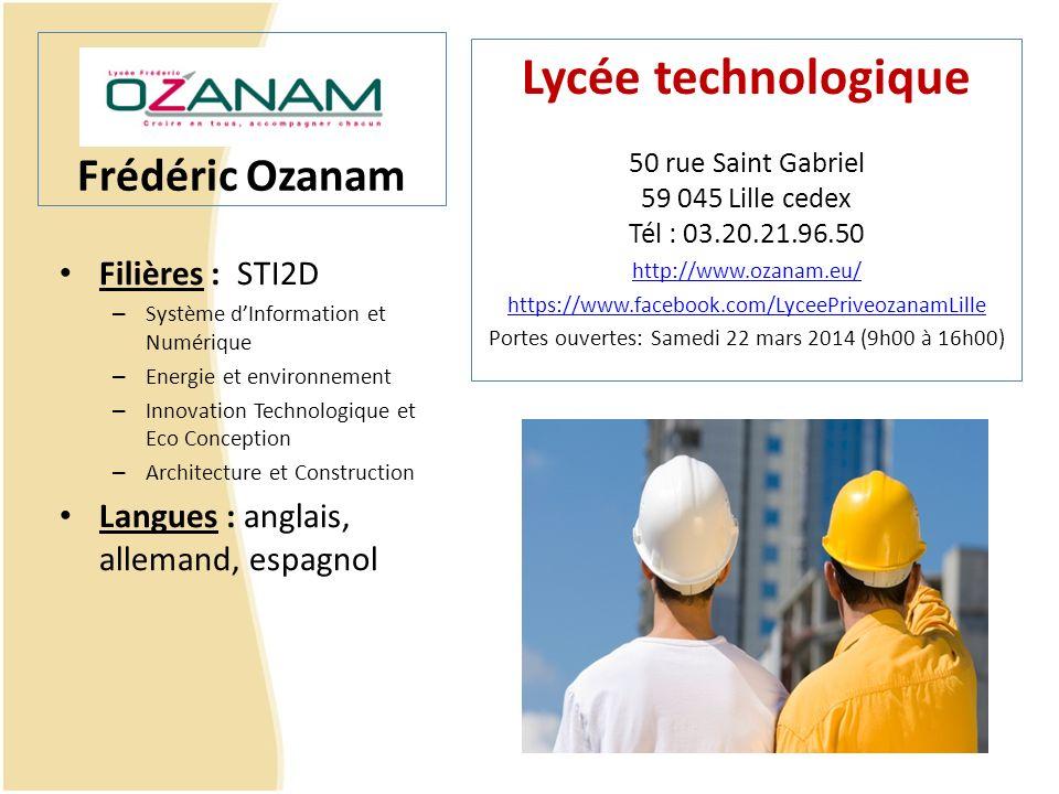 Frédéric Ozanam Filières : STI2D – Système dInformation et Numérique – Energie et environnement – Innovation Technologique et Eco Conception – Archite