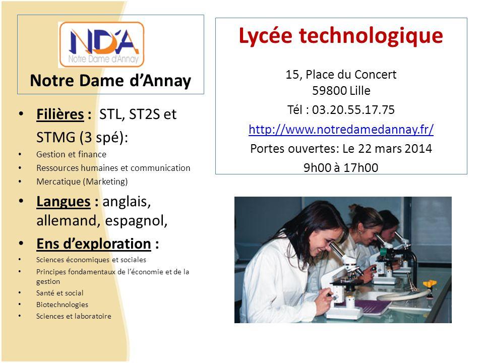 Notre Dame dAnnay Filières : STL, ST2S et STMG (3 spé): Gestion et finance Ressources humaines et communication Mercatique (Marketing) Langues : angla