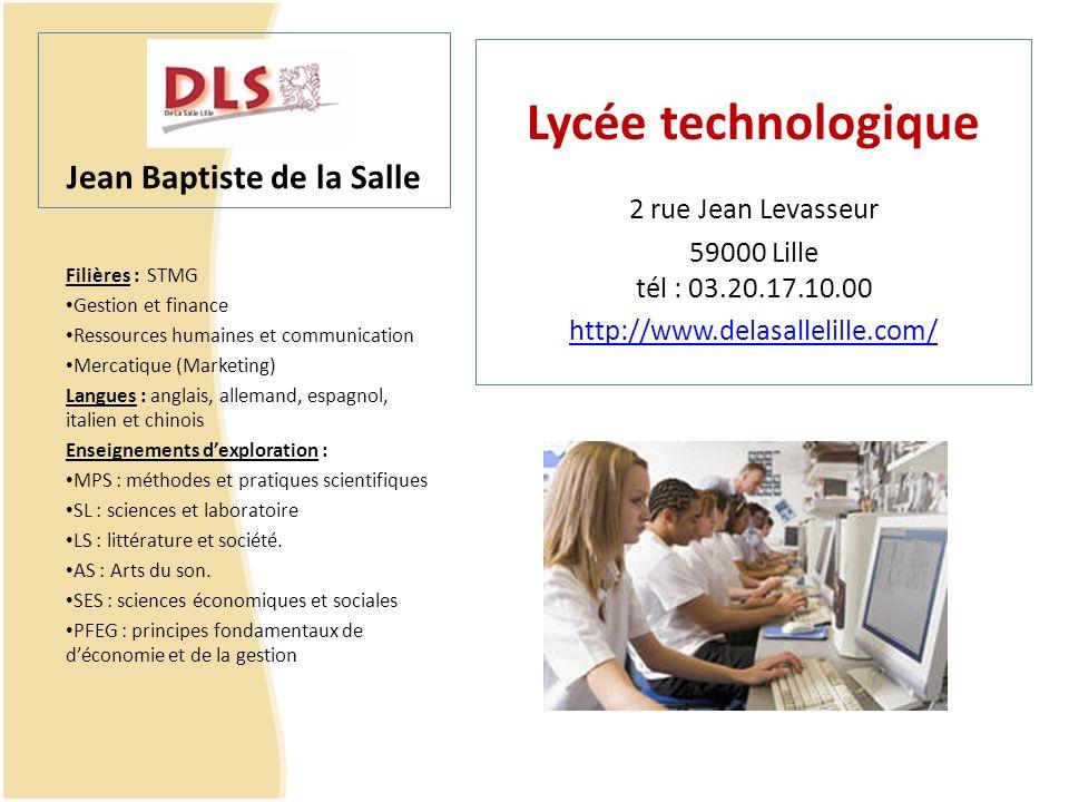 Jean Baptiste de la Salle Filières : STMG Gestion et finance Ressources humaines et communication Mercatique (Marketing) Langues : anglais, allemand,