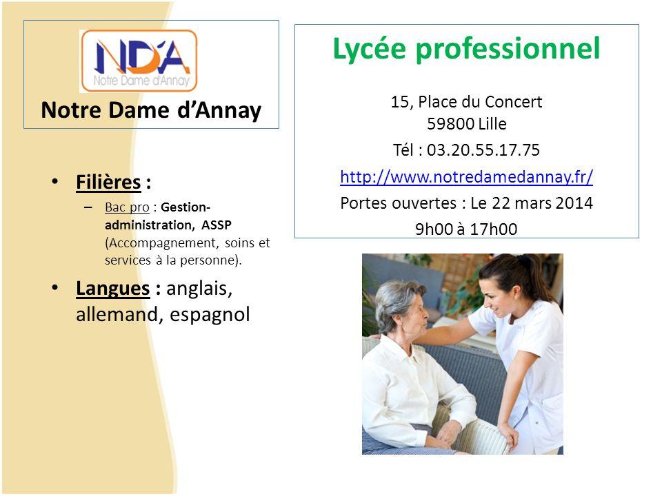 Notre Dame dAnnay Filières : – Bac pro : Gestion- administration, ASSP (Accompagnement, soins et services à la personne). Langues : anglais, allemand,