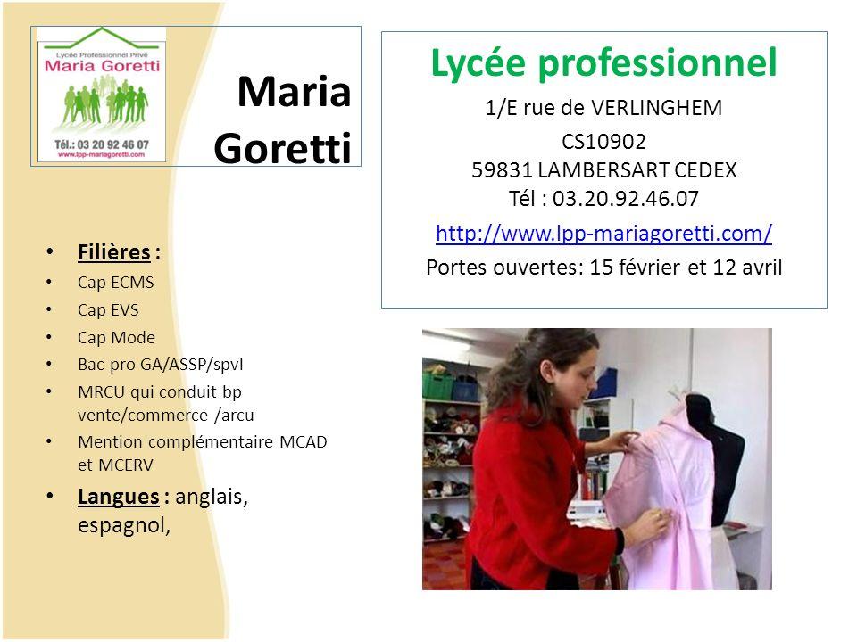 Maria Goretti Filières : Cap ECMS Cap EVS Cap Mode Bac pro GA/ASSP/spvl MRCU qui conduit bp vente/commerce /arcu Mention complémentaire MCAD et MCERV