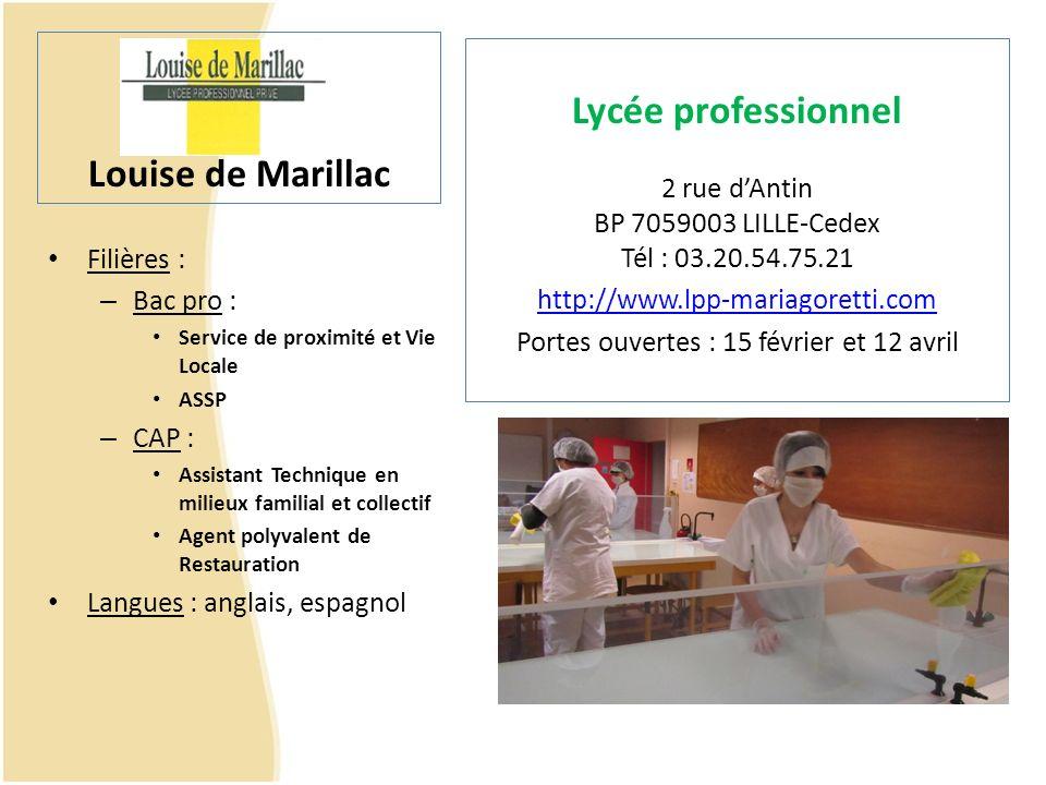 Louise de Marillac Filières : – Bac pro : Service de proximité et Vie Locale ASSP – CAP : Assistant Technique en milieux familial et collectif Agent p