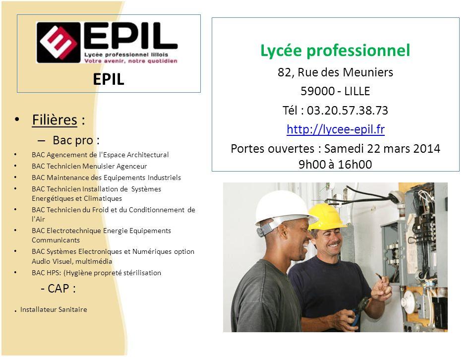 EPIL Filières : – Bac pro : BAC Agencement de l'Espace Architectural BAC Technicien Menuisier Agenceur BAC Maintenance des Equipements Industriels BAC