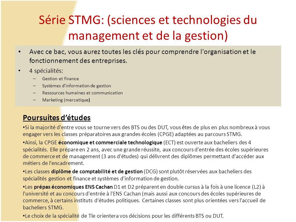 Série STMG: (sciences et technologies du management et de la gestion) Avec ce bac, vous aurez toutes les clés pour comprendre l'organisation et le fon