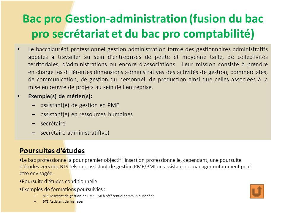 Bac pro Gestion-administration (fusion du bac pro secrétariat et du bac pro comptabilité) Le baccalauréat professionnel gestion-administration forme d