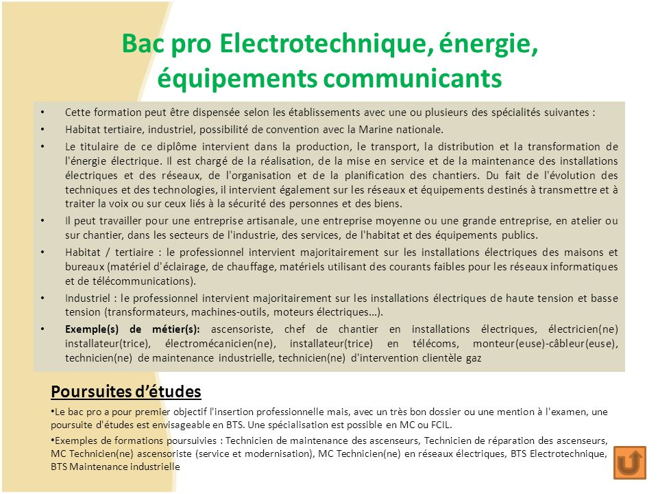 Bac pro Electrotechnique, énergie, équipements communicants Cette formation peut être dispensée selon les établissements avec une ou plusieurs des spé