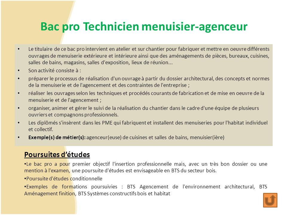 Bac pro Technicien menuisier-agenceur Le titulaire de ce bac pro intervient en atelier et sur chantier pour fabriquer et mettre en oeuvre différents o
