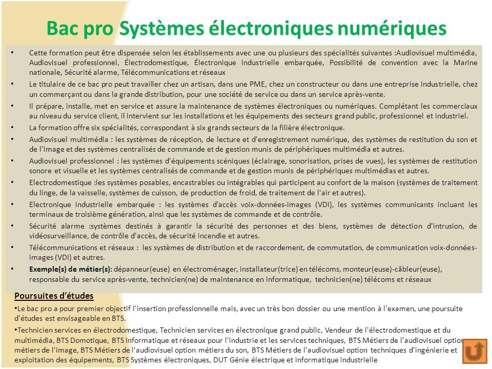 Bac pro Systèmes électroniques numériques Cette formation peut être dispensée selon les établissements avec une ou plusieurs des spécialités suivantes