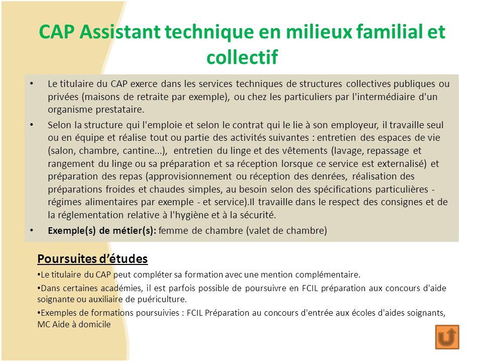CAP Assistant technique en milieux familial et collectif Le titulaire du CAP exerce dans les services techniques de structures collectives publiques o