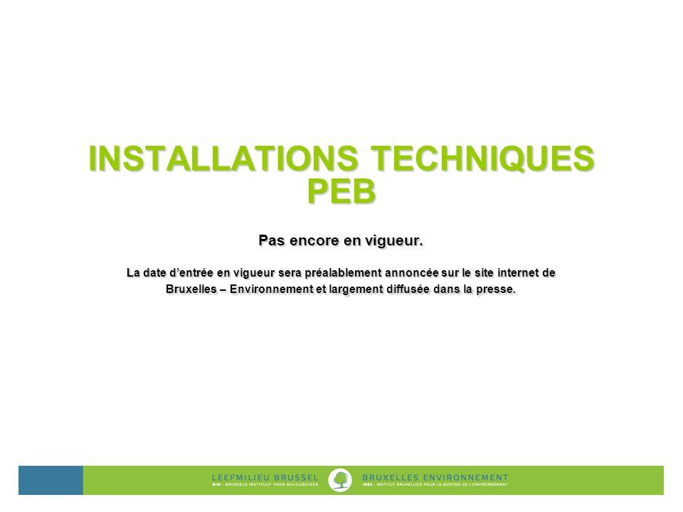 Toutes installations en Région de Bruxelles-Capitale : Chauffage central (combustible liquides et gazeux); Climatisation.