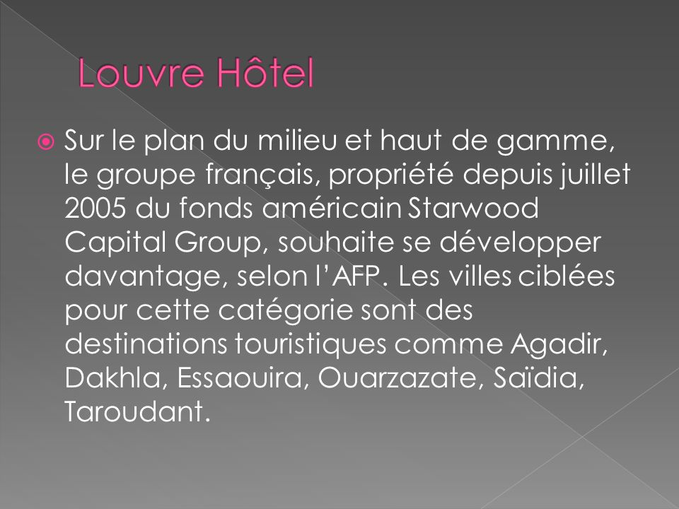 Louvres Hôtels entend accroitre son offre de lhôtellerie économique et renforcer sa position dans les villes où il est déjà présent mais aussi sinstal