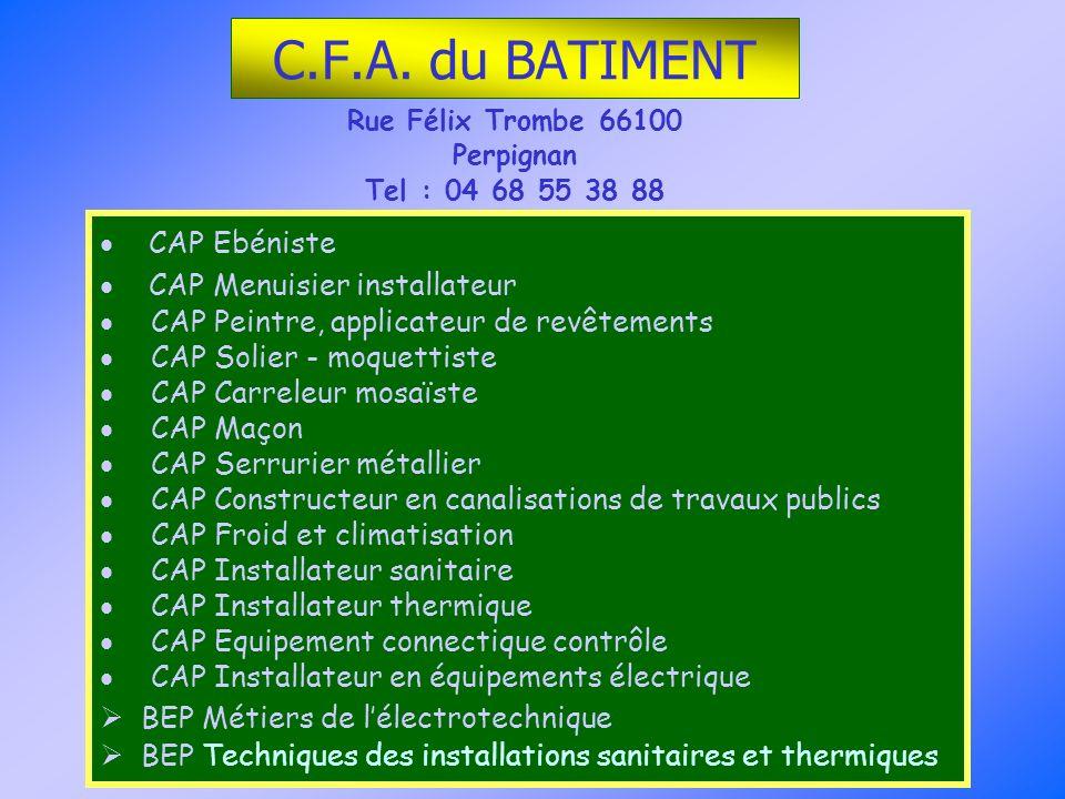 C.F.A. du BATIMENT Rue Félix Trombe 66100 Perpignan Tel : 04 68 55 38 88 CAP Ebéniste CAP Menuisier installateur CAP Peintre, applicateur de revêtemen
