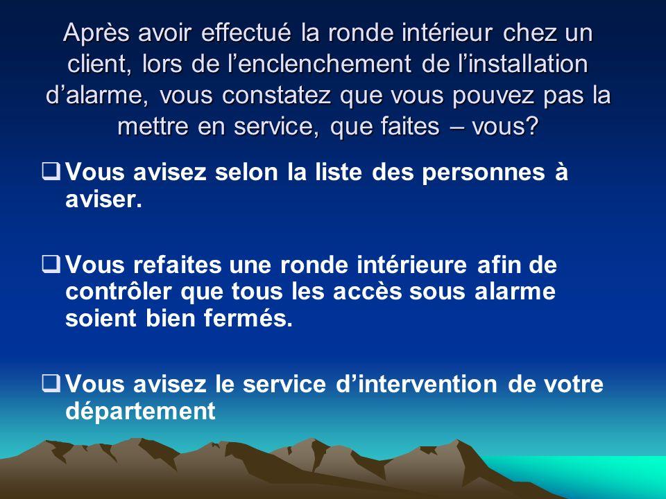 Dans la mission particulière dun client, il est indiqué que le système dalarme est raccordé à CERTAS.