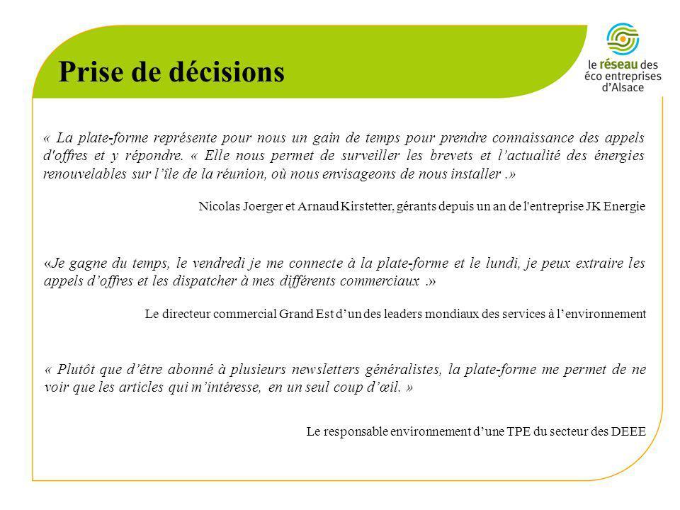 Prise de décisions « La plate-forme représente pour nous un gain de temps pour prendre connaissance des appels d offres et y répondre.