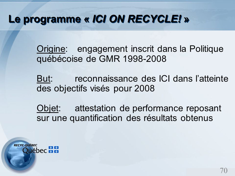 70 Le programme « ICI ON RECYCLE.