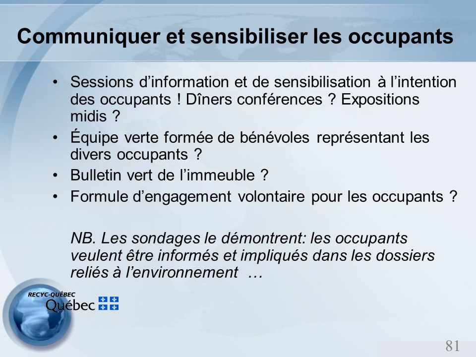 81 Communiquer et sensibiliser les occupants Sessions dinformation et de sensibilisation à lintention des occupants .