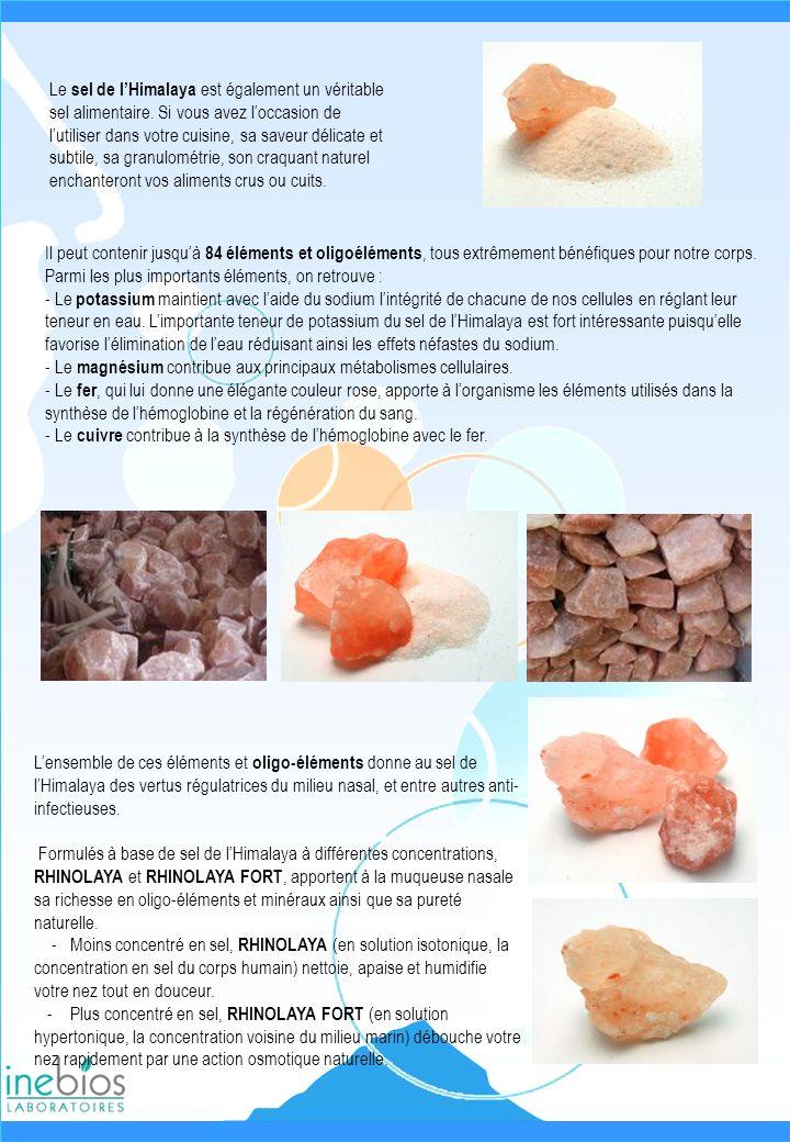 Lensemble de ces éléments et oligo-éléments donne au sel de lHimalaya des vertus régulatrices du milieu nasal, et entre autres anti- infectieuses. For