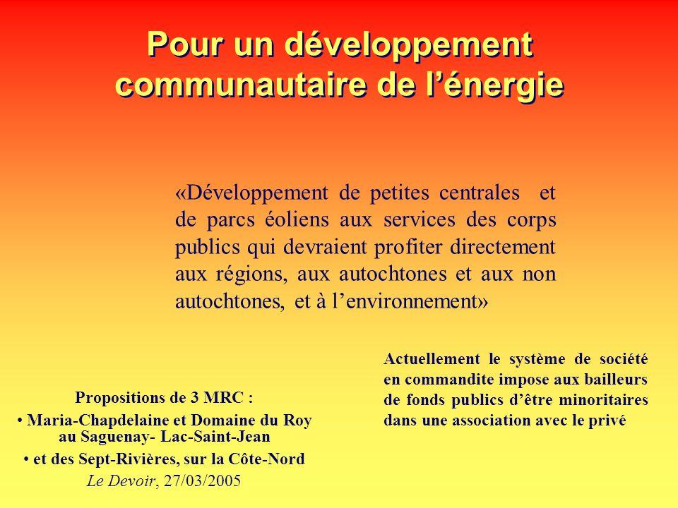 Pour un développement communautaire de lénergie Propositions de 3 MRC : Maria-Chapdelaine et Domaine du Roy au Saguenay- Lac-Saint-Jean et des Sept-Ri