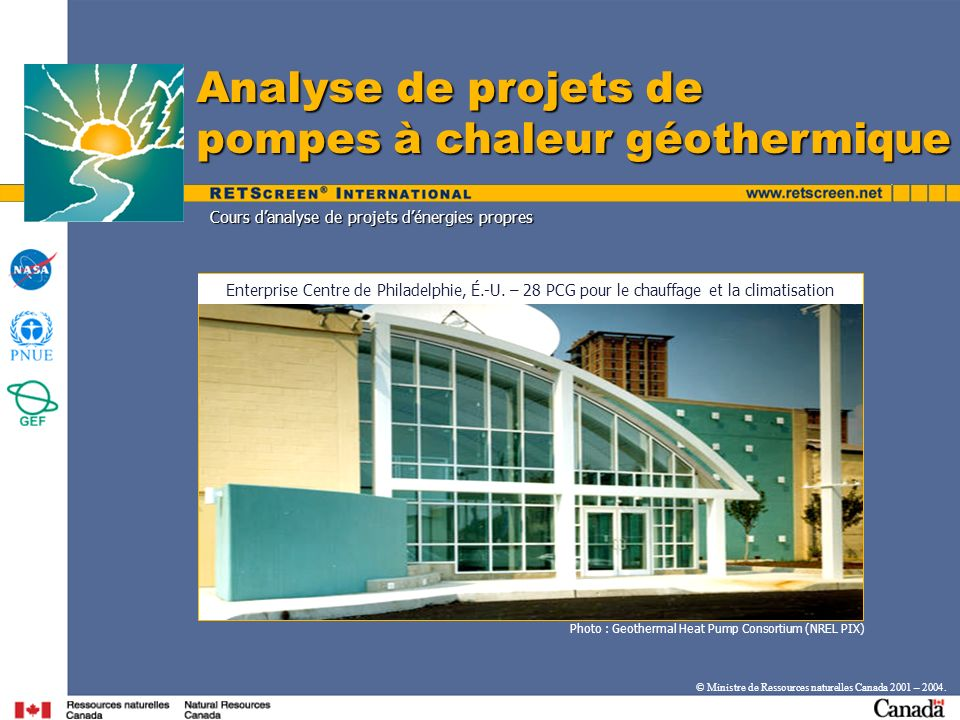Photo : Geothermal Heat Pump Consortium (NREL PIX) Cours danalyse de projets dénergies propres Analyse de projets de pompes à chaleur géothermique Ent