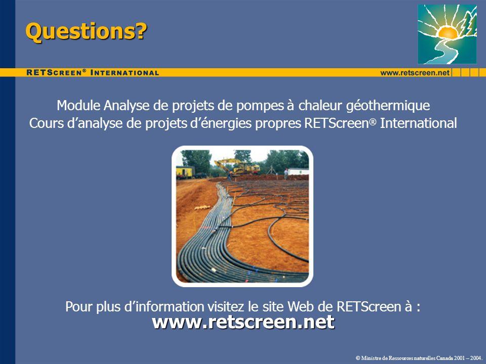 © Ministre de Ressources naturelles Canada 2001 – 2004. Questions? Module Analyse de projets de pompes à chaleur géothermique Cours danalyse de projet