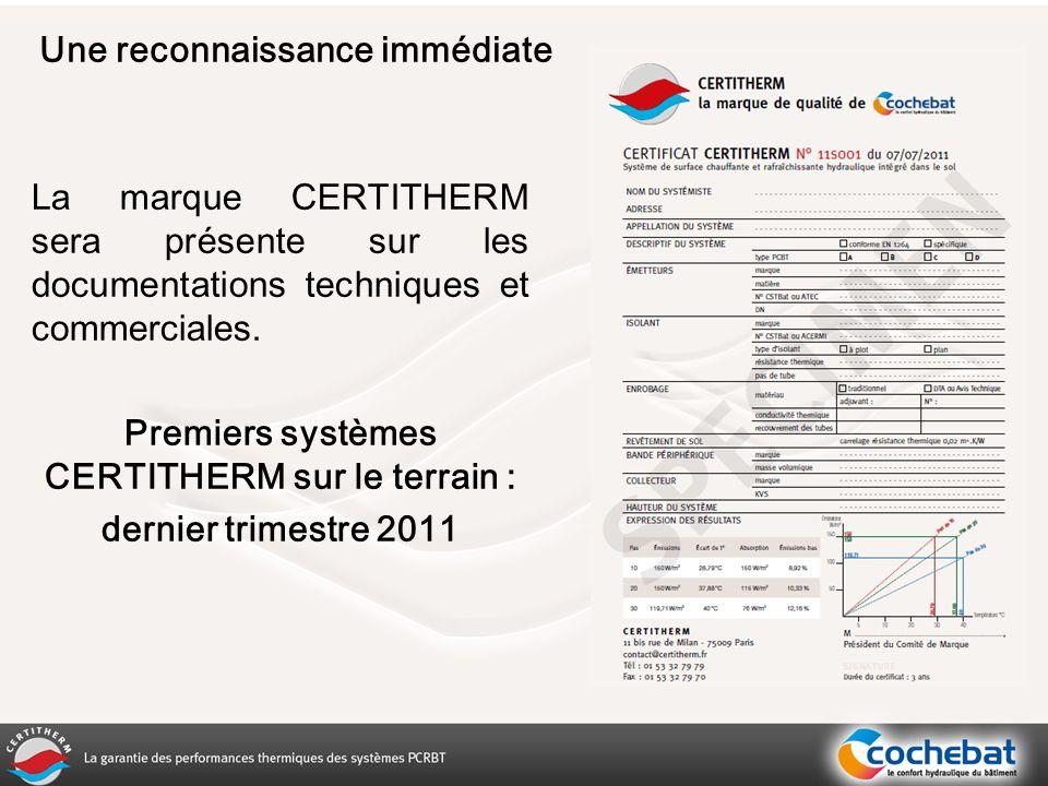 La marque CERTITHERM sera présente sur les documentations techniques et commerciales.