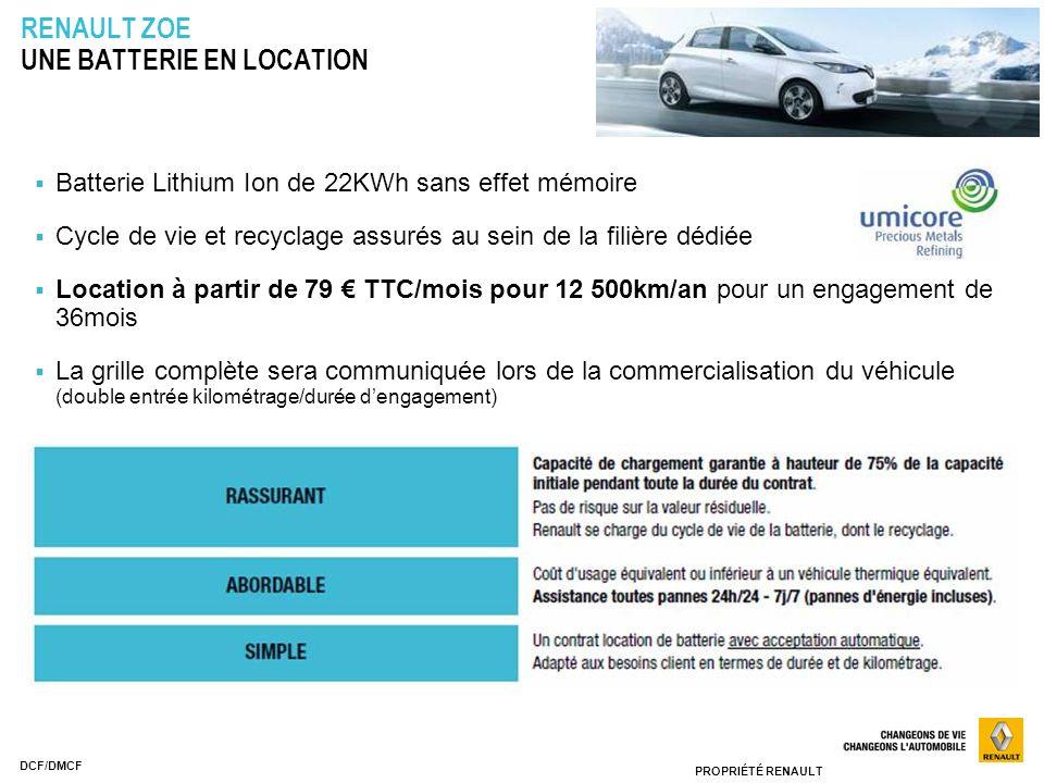 PROPRIÉTÉ RENAULT DCF/DMCF Batterie Lithium Ion de 22KWh sans effet mémoire Cycle de vie et recyclage assurés au sein de la filière dédiée Location à