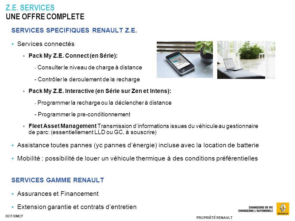 PROPRIÉTÉ RENAULT DCF/DMCF SERVICES SPECIFIQUES RENAULT Z.E. Services connectés Pack My Z.E. Connect (en Série): - Consulter le niveau de charge à dis