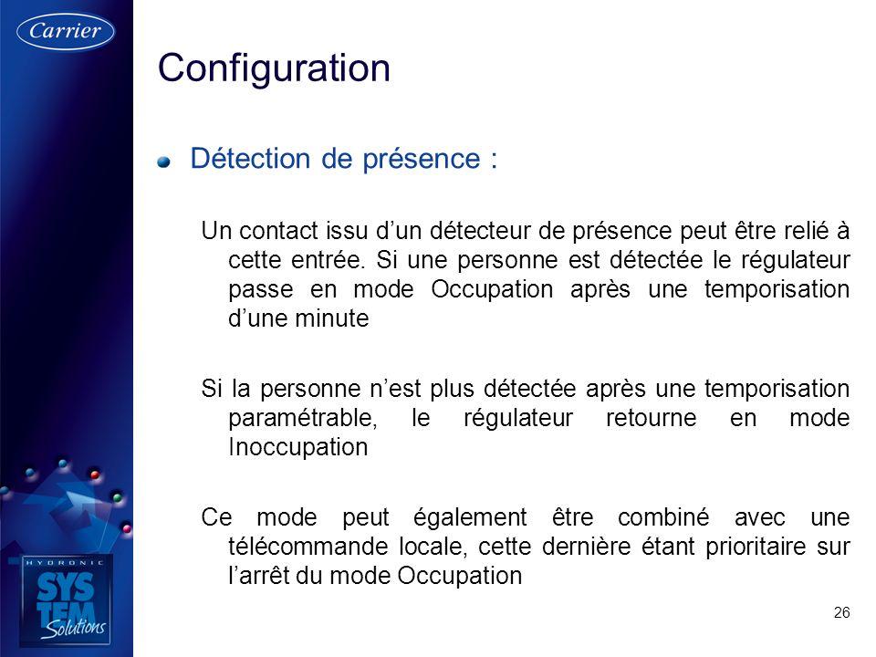 26 Détection de présence : Un contact issu dun détecteur de présence peut être relié à cette entrée. Si une personne est détectée le régulateur passe