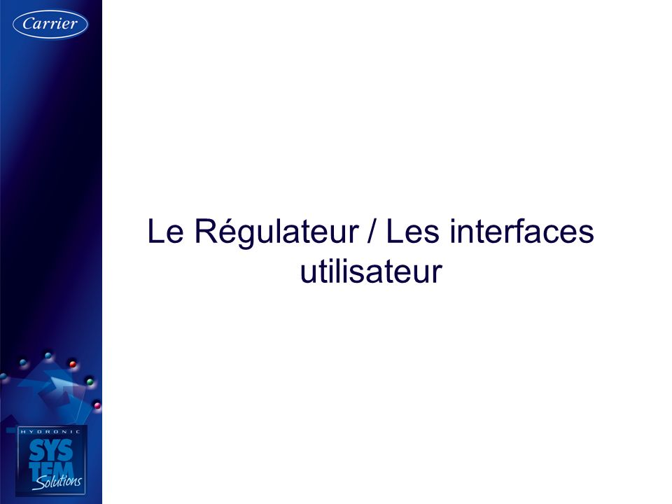 Le Régulateur / Les interfaces utilisateur