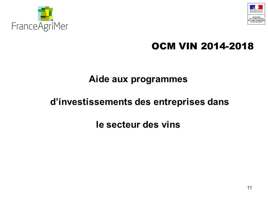 11 OCM VIN 2014-2018 Aide aux programmes dinvestissements des entreprises dans le secteur des vins