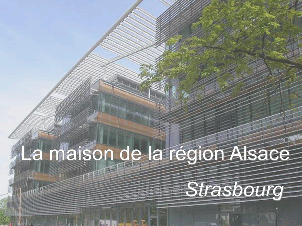 La maison de la région Alsace Strasbourg Strasbourg