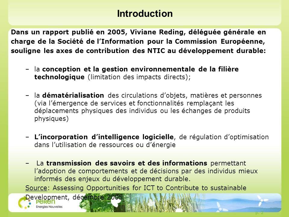 p. 2 Introduction Dans un rapport publié en 2005, Viviane Reding, déléguée générale en charge de la Société de lInformation pour la Commission Europée