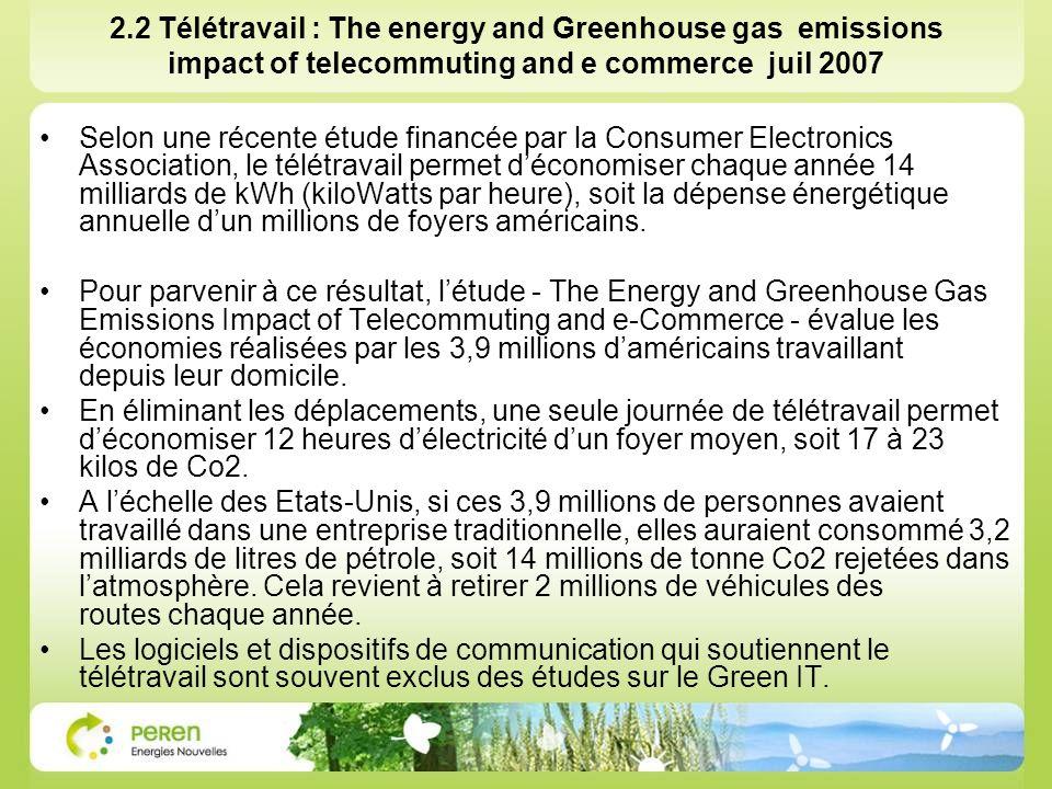 2.2 Télétravail : The energy and Greenhouse gas emissions impact of telecommuting and e commerce juil 2007 Selon une récente étude financée par la Con