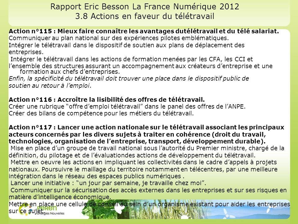 Rapport Eric Besson La France Numérique 2012 3.8 Actions en faveur du télétravail Action n°115 : Mieux faire connaître les avantages dutélétravail et
