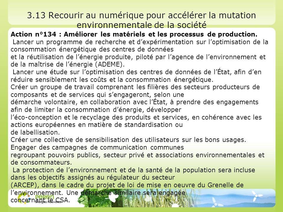 3.13 Recourir au numérique pour accélérer la mutation environnementale de la société Action n°134 : Améliorer les matériels et les processus de produc