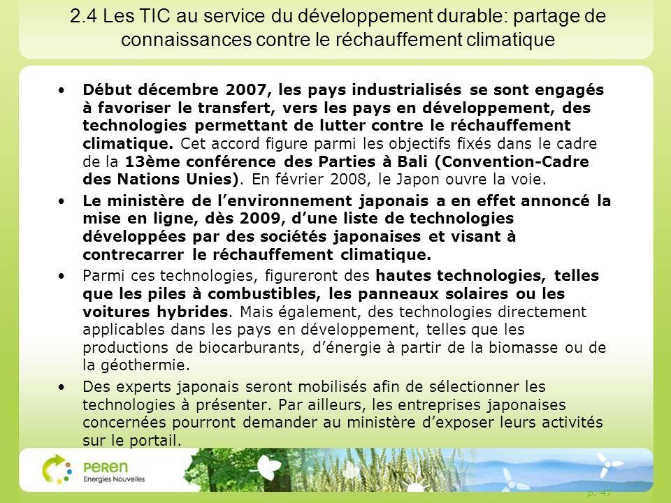 p. 47 2.4 Les TIC au service du développement durable: partage de connaissances contre le réchauffement climatique Début décembre 2007, les pays indus
