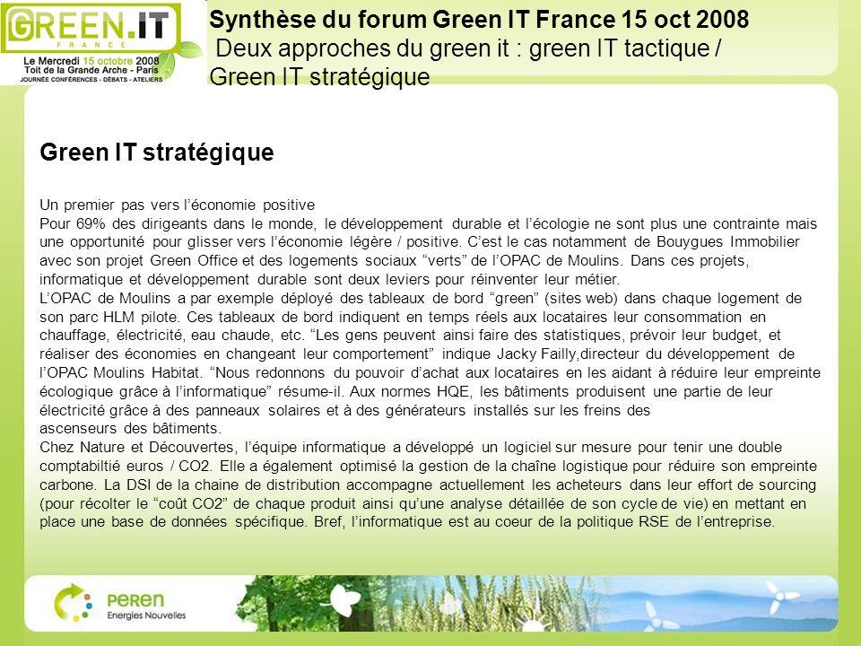 Green IT stratégique Un premier pas vers léconomie positive Pour 69% des dirigeants dans le monde, le développement durable et lécologie ne sont plus une contrainte mais une opportunité pour glisser vers léconomie légère / positive.