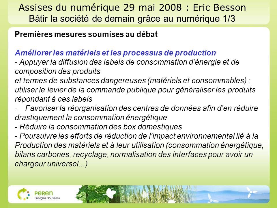 Assises du numérique 29 mai 2008 : Eric Besson Bâtir la société de demain grâce au numérique 1/3 Premières mesures soumises au débat Améliorer les mat