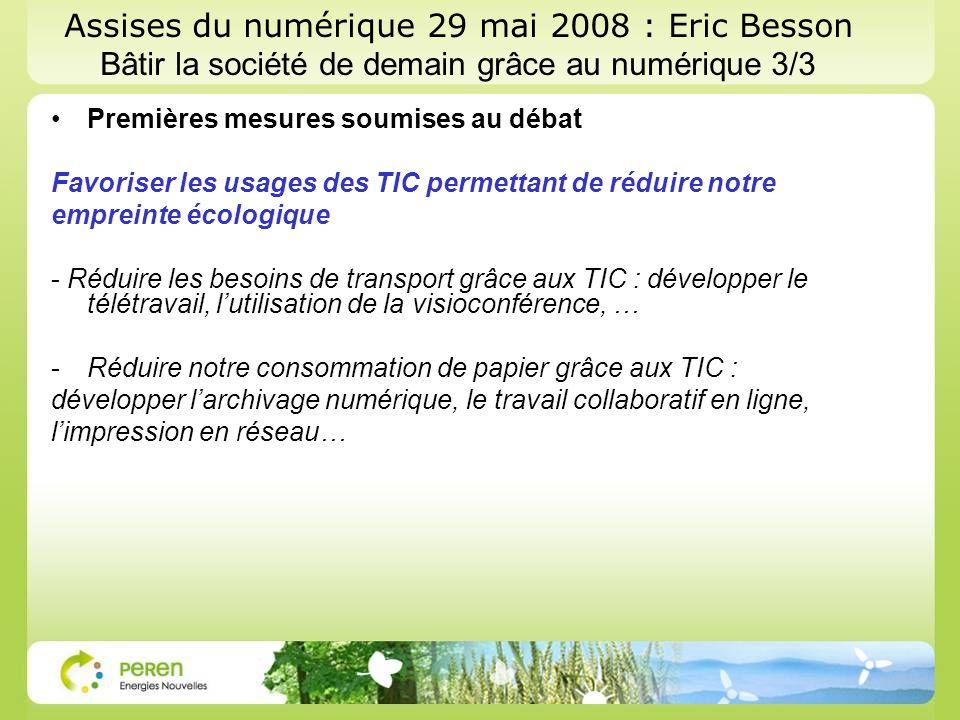 Assises du numérique 29 mai 2008 : Eric Besson Bâtir la société de demain grâce au numérique 3/3 Premières mesures soumises au débat Favoriser les usa