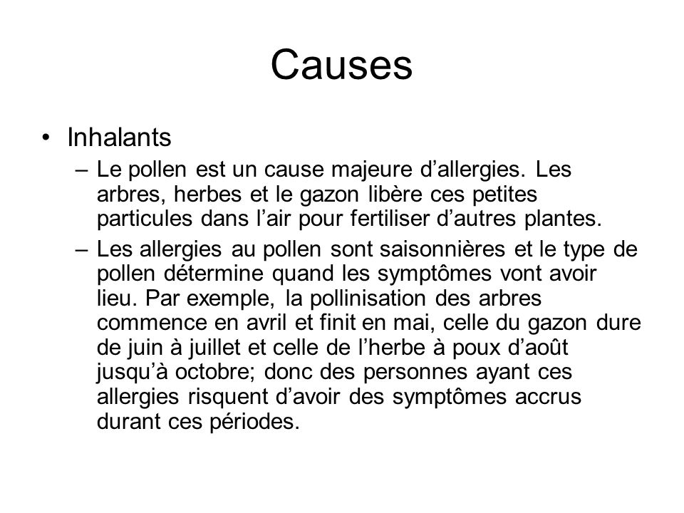 Causes Inhalants –Le pollen est un cause majeure dallergies.