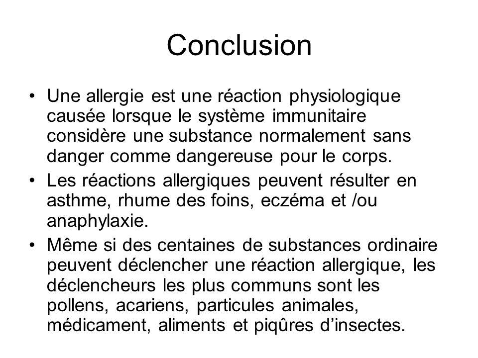 Une allergie est une réaction physiologique causée lorsque le système immunitaire considère une substance normalement sans danger comme dangereuse pou