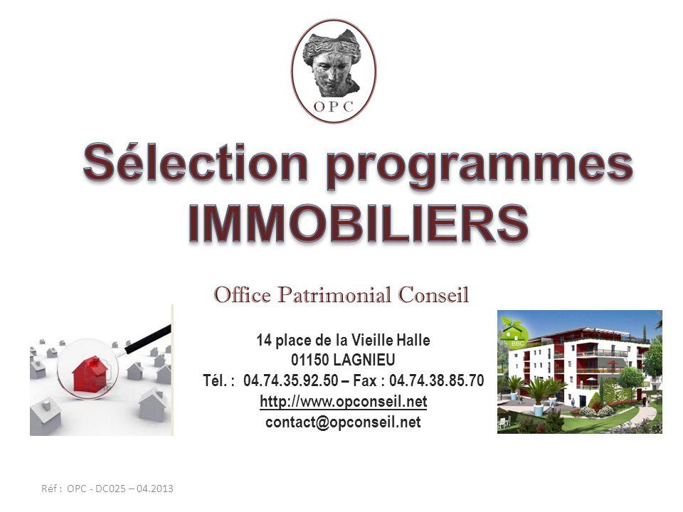 Réf : OPC - DC025 – 04.2013 Office Patrimonial Conseil 14 place de la Vieille Halle 01150 LAGNIEU Tél. : 04.74.35.92.50 – Fax : 04.74.38.85.70 http://