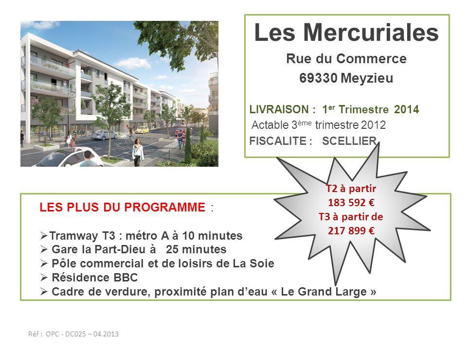 Les Mercuriales Rue du Commerce 69330 Meyzieu LIVRAISON : 1 er Trimestre 2014 Actable 3 ème trimestre 2012 FISCALITE : SCELLIER LES PLUS DU PROGRAMME