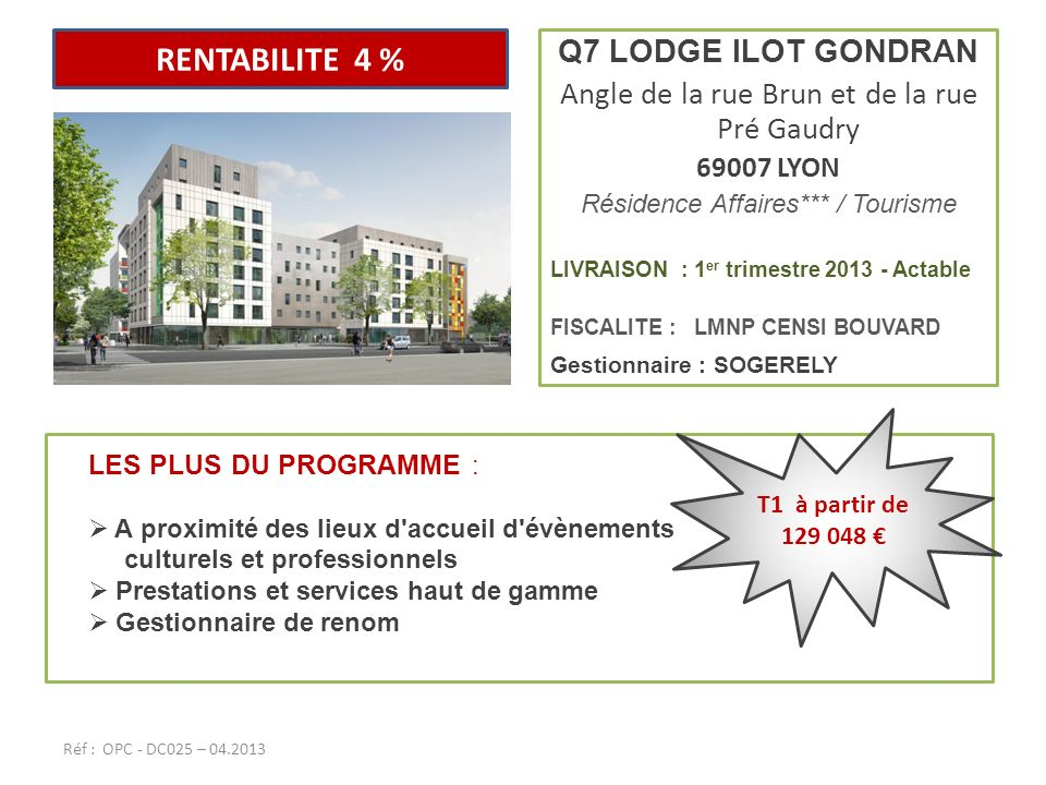 Q7 LODGE ILOT GONDRAN Angle de la rue Brun et de la rue Pré Gaudry 69007 LYON Résidence Affaires*** / Tourisme LIVRAISON : 1 er trimestre 2013 - Actab