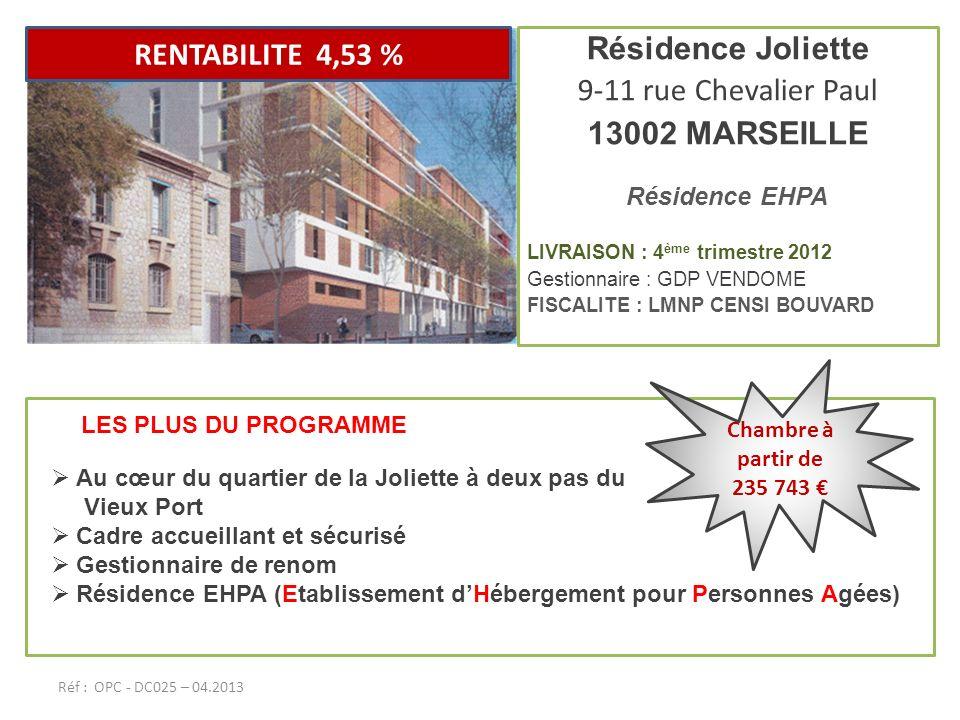 Résidence Joliette 9-11 rue Chevalier Paul 13002 MARSEILLE Résidence EHPA LIVRAISON : 4 ème trimestre 2012 Gestionnaire : GDP VENDOME FISCALITE : LMNP