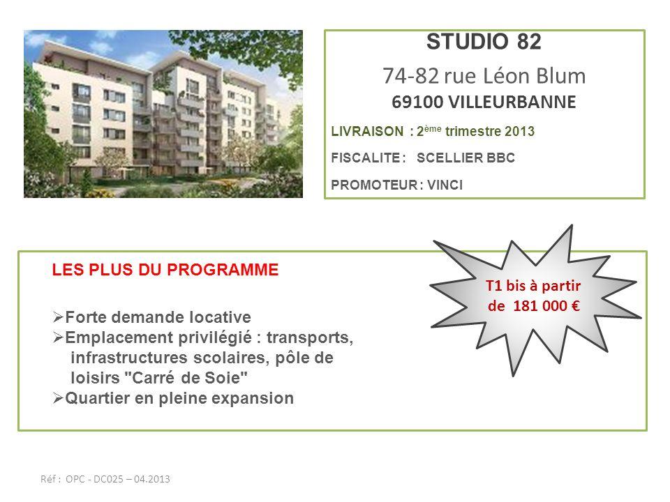 STUDIO 82 74-82 rue Léon Blum 69100 VILLEURBANNE LIVRAISON : 2 ème trimestre 2013 FISCALITE : SCELLIER BBC PROMOTEUR : VINCI LES PLUS DU PROGRAMME For