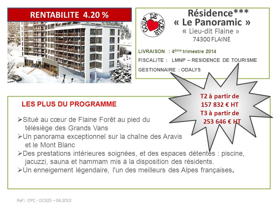 Résidence*** « Le Panoramic » « Lieu-dit Flaine » 74300 FLAINE LIVRAISON : 4 ème trimestre 2014 FISCALITE : LMNP – RESIDENCE DE TOURISME GESTIONNAIRE